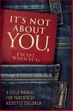 It's Not about You, Except When It Is, Barbara Victoria, 1936290944