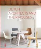 Dutch Architects and Their Houses, Frank Visser, 9460580947