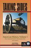 Taking Sides : Clashing Views on Controversial Issues in American History, Madaras, Larry and SoRelle, James M., 0072430958