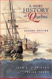 A Short History of Quebec, Dickinson, John Alexander and Young, Brian, 0773520953
