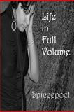 Life in Full Volume, Spiceepoet, 0979850959