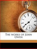 The Works of John Owen, William H. Goold and John Owen, 114958095X