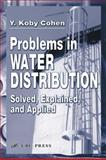 Problems in Water Distribution : Solved, Explained and Applied, Y. Koby Cohen, 1587160951