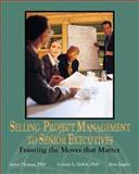 Selling Project Management to Senior Executives 9781880410950