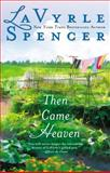 Then Came Heaven, LaVyrle Spencer, 042526095X