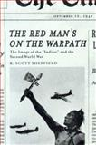 Red Man's on the Warpath : The Image of the Indian and the Second World War, Sheffield, R.Scott, 0774810955