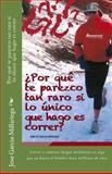Por Qué Te Parezco Tan Raro Si lo único Que Hago Es Correr, Jose Garcia-Millariega, 1492700959