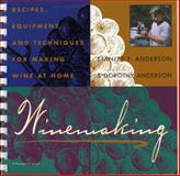 Winemaking, Stanley F. Anderson and Dorothy Anderson, 0156970953