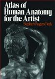 Atlas of Human Anatomy for the Artist, Stephen Rogers Peck, 0195030958