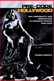 Pre-Code Hollywood : Sex, Immorality, and Insurrection in American Cinema, 1930--1934, Doherty, Thomas, 0231110952