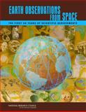 Earth Observations from Space : The First 50 Years of Scientific Achievements, Committee on Scientific Accomplishments of Earth Observations from Space and National Research Council, 0309110955