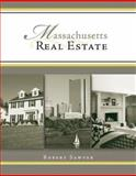 Massachusetts Real Estate : Principles, Practices, and Law, Sawyer, Robert M., 0324650957