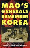 Mao's Generals Remember Korea, , 0700610952