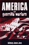 America and Guerrilla Warfare, Joes, Anthony James, 0813190959