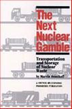 The Next Nuclear Gamble 9780887380952