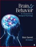 Brain and Behavior : An Introduction to Biological Psychology, Garrett, Bob L., 1452260958