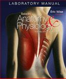 Laboratory Manual Anatomy and Physiology : The Unity of Form and Function, Wise, Eric, 0073250953