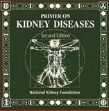 Primer on Kidney Diseases : Expert Consult - Online and Print, Greenberg, Arthur, 0122990951