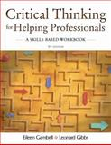 Critical Thinking for Helping Professionals : A Skills-Based Workbook, Gibbs, Leonard and Gambrill, Eileen, 0195330951