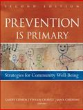 Prevention Is Primary : Strategies for Community Well Being, Cohen, Larry and Chavez, Vivian, 0470550953