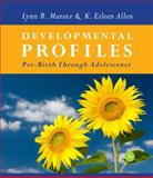Developmental Profiles : Pre-Birth Through Adolescence, Marotz, Lynn R. and Allen, K Eileen, 1111830959