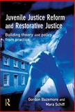 Juvenile Justice Reform and Restorative Justice, Bazemore, Gordon and Schiff, Mara, 1843920956