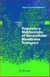 Regulatory Mechanisms of Intracellular Membrane Transport, , 3642060951