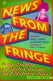 News from the Fringe, John J. Kohut and Roland Sweet, 0452270952