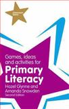 Games, Ideas and Activities for Primary Literacy, Hazel Glynne and Amanda Snowden, 1292000953