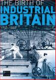 The Birth of Industrial Britain, 1750-1850, Morgan, Kenneth, 140823095X