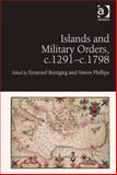 Islands and Military Orders C. 1291-C. 1798, Buttigieg, Emanuel and Phillips, Simon, 1472420950