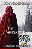 The Partisan's Wife, Kathy Fischer-Brown, 148256095X