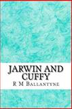 Jarwin and Cuffy, R. M. Ballantyne, 1484920953