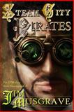 Steam City Pirates, Jim Musgrave, 1493690957