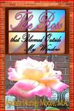 The Rose That Bloomed Outside My Window, Andrea Moore, 1500130958