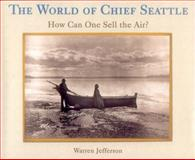 The World of Chief Seattle, Warren Jefferson, 1570670951