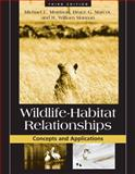 Wildlife-Habitat Relationships : Concepts and Applications, Morrison, Michael L. and Marcot, Bruce G., 1597260959