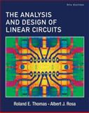 The Analysis and Design of Linear Circuits, Thomas, Roland E. and Rosa, Albert J., 0471760951