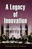 A Legacy of Innovation : Governors and Public Policy, Sribnick, Ethan, 0812240952