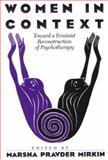 Women in Context : Toward a Feminist Reconstruction of Psychotherapy, , 0898620953