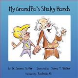 My GrandPa's Shaky Hands, Soania Mathur, 1490540954