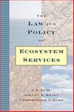 The Law and Policy of Ecosystem Services, Ruhl, J. B. and Lant, Christopher L., 1559630957