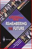 Remembering the Future Vol. XIV : Interviews from Personal Computer World, , 3540760954
