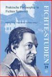 Praktische Philosophie in Fichtes Spätwerk : Beiträge zum Fünften Internationalen Fichte-Kongre#946; »Johann Gottlieb Fichte. das Spätwerk (1810-1814) und das Lebenswerk« in München vom 14. bis 21 Oktober 2003. Teil II, , 9042020954