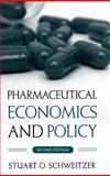Pharmaceutical Economics and Policy, Schweitzer, Stuart O., 0195300955