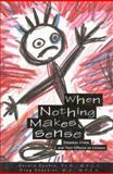 When Nothing Makes Sense, Gerald Deskin and Greg Steckler, 0925190950