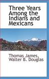 Three Years among the Indians and Mexicans, Thomas James, 1110810954