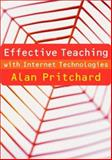 Effective Teaching with Internet Technologies : Pedagogy and Practice, Pritchard, Alan, 1412930952