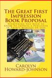 The Great First Impression Book Proposal, Carolyn Howard-Johnson, 1453690956