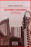 Olympic Housing : A Critical Review of London 2012's Legacy, Bernstock, Penny, 147240095X